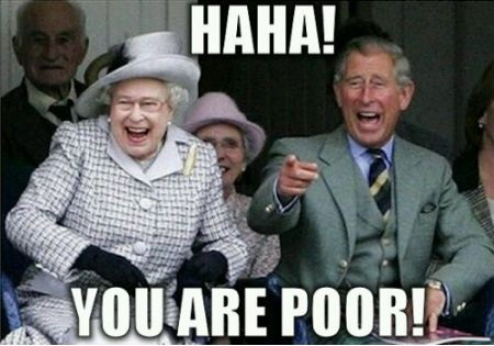 Haha, You are poor!